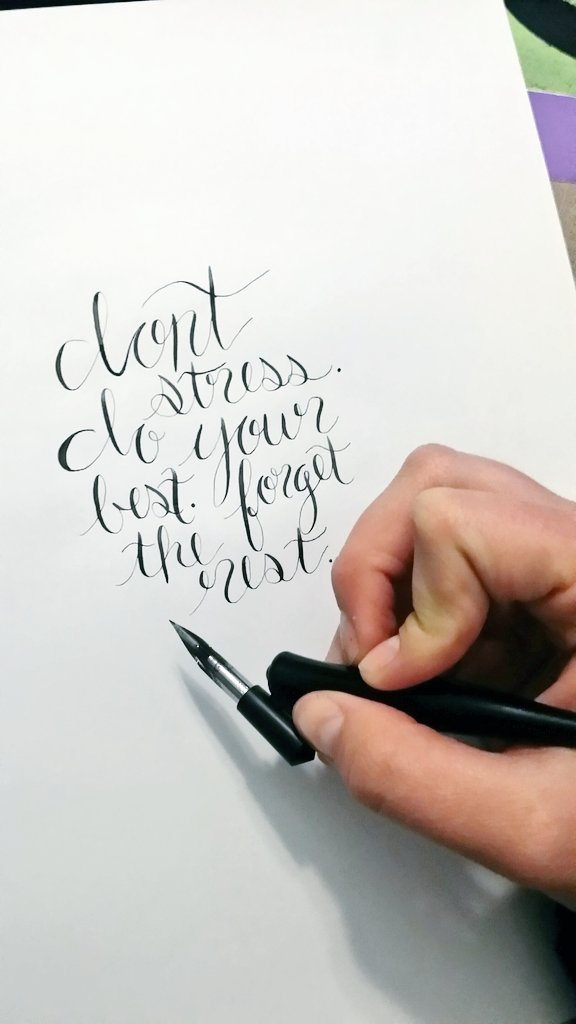 Day 2--I played around with this quote I found on Pinterest. Still a little shaky in technique but practice makes perfect *wink*